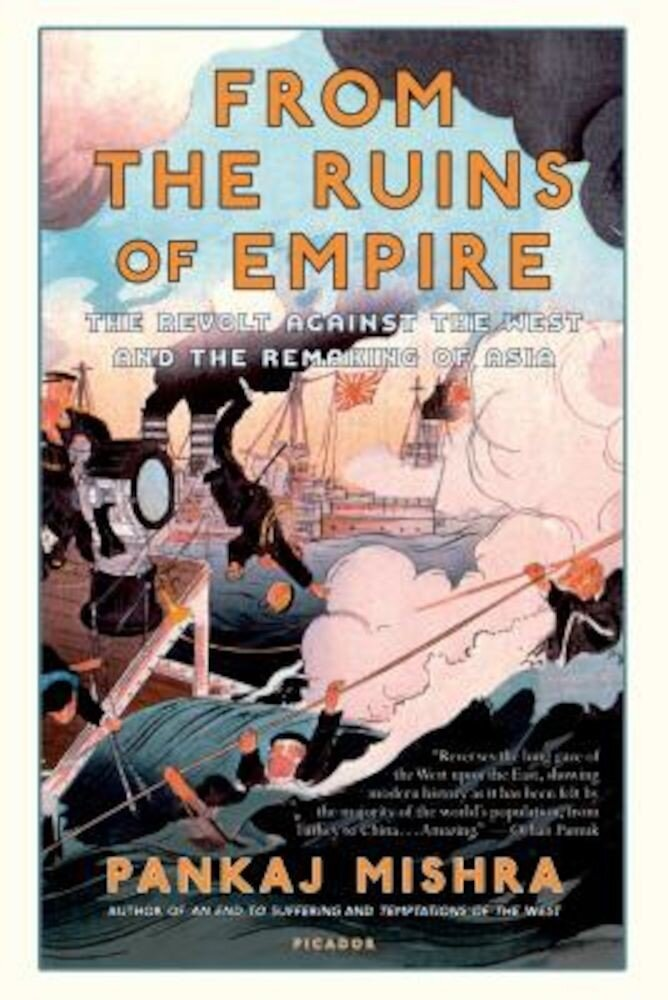 From the Ruins of Empire: The Revolt Against the West and the Remaking of Asia, Paperback
