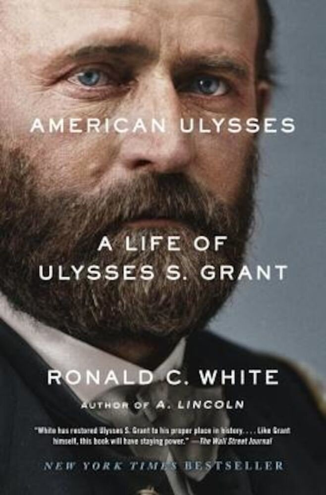 American Ulysses: A Life of Ulysses S. Grant, Paperback