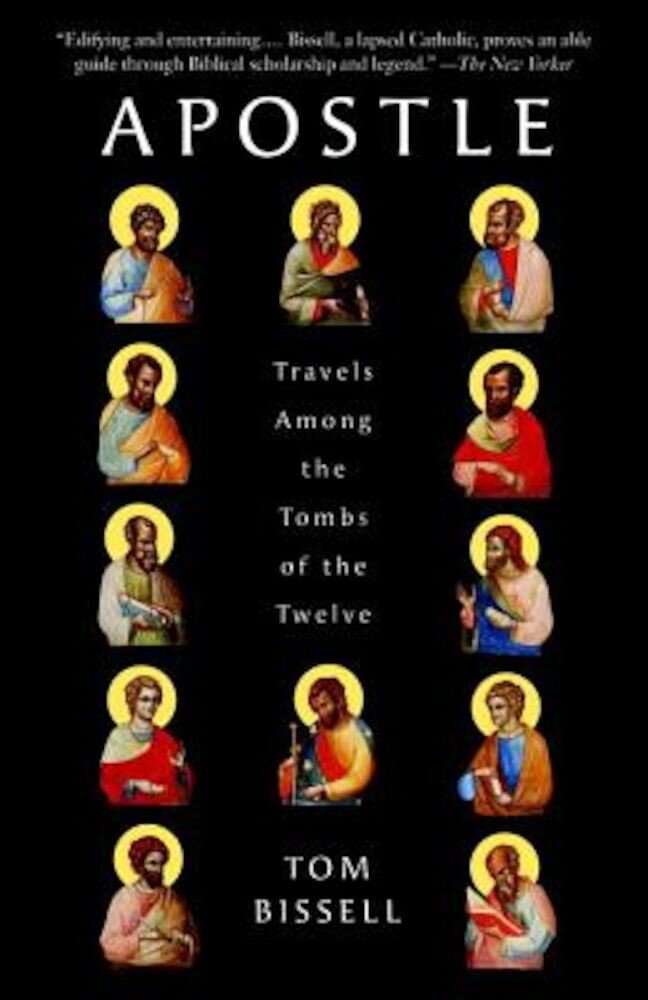 Apostle: Travels Among the Tombs of the Twelve, Paperback
