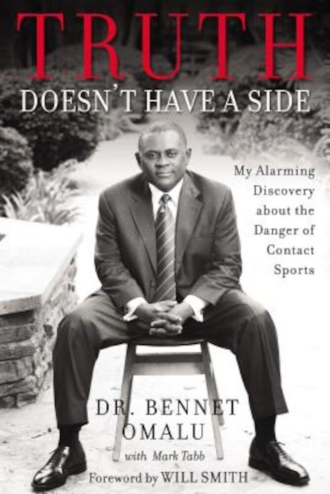 Truth Doesn't Have a Side: My Alarming Discovery about the Danger of Contact Sports, Hardcover
