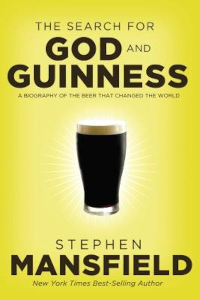 The Search for God and Guinness: A Biography of the Beer That Changed the World, Paperback