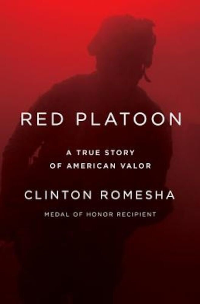 Red Platoon: A True Story of American Valor, Hardcover