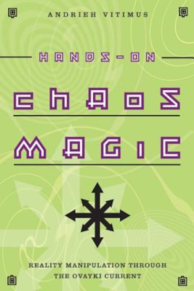 Hands-On Chaos Magic: Reality Manipulation Through the Ovayki Current, Paperback