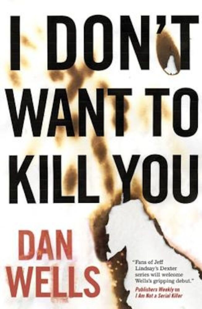 I Don't Want to Kill You, Paperback