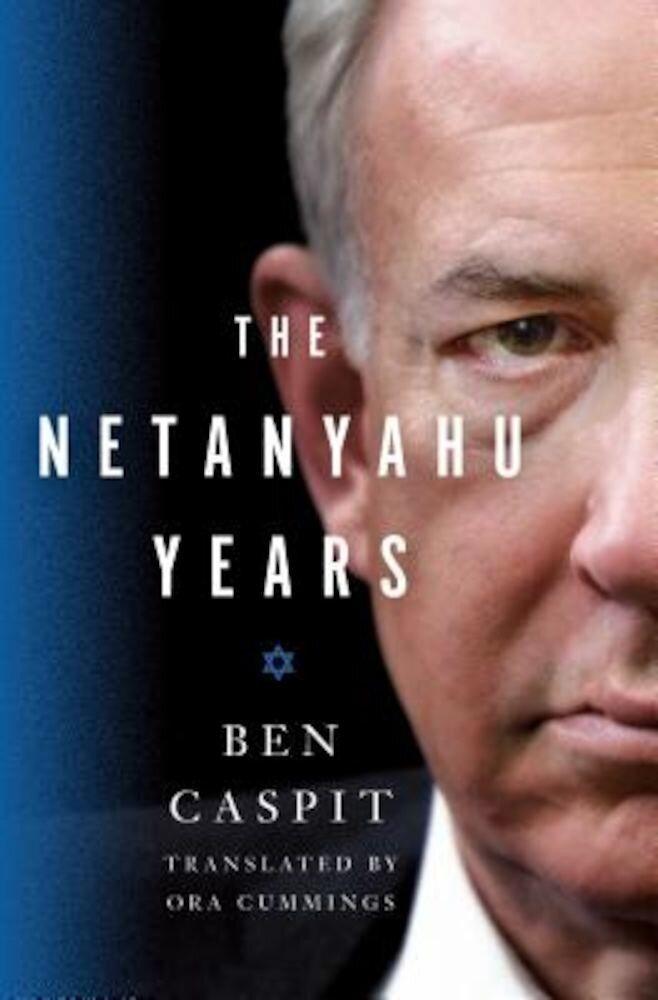 The Netanyahu Years, Hardcover