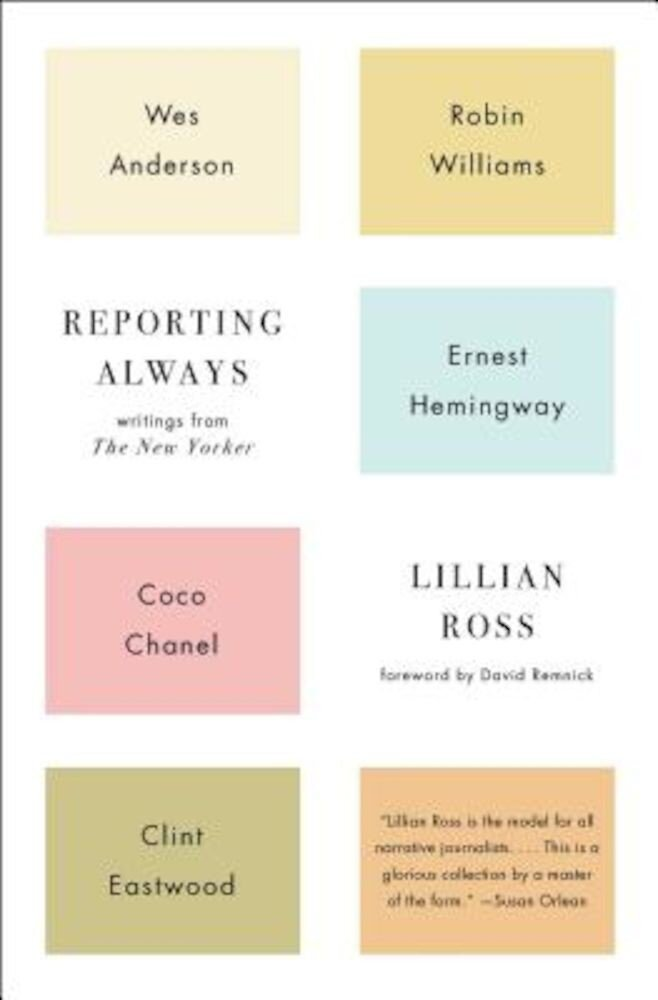 Reporting Always: Writings from the New Yorker, Paperback