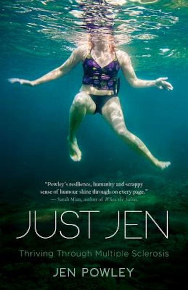 Just Jen: Thriving Through Multiple Sclerosis, Paperback