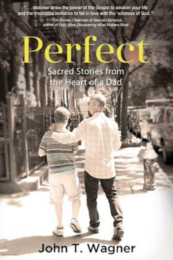 Perfect: Sacred Stories from the Heart of a Dad, Paperback