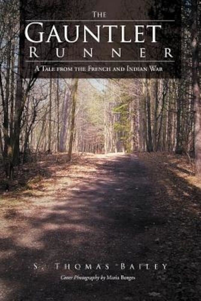 The Gauntlet Runner: A Tale from the French and Indian War, Paperback