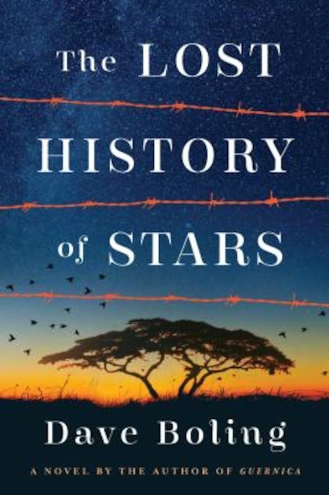 The Lost History of Stars: A Novel by the Author of Guernica, Hardcover