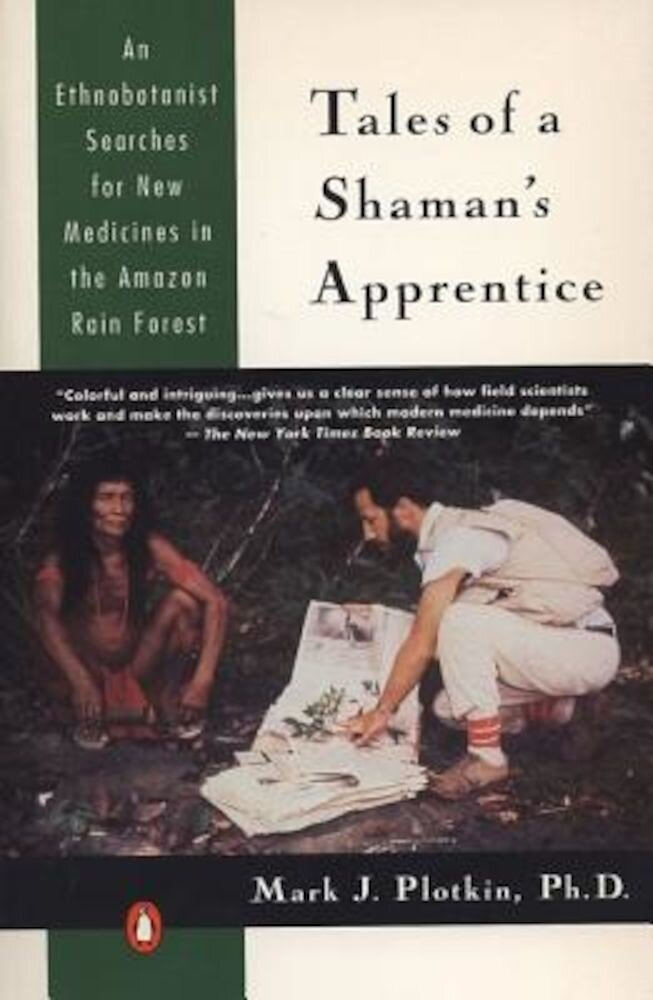Tales of a Shaman's Apprentice: An Ethnobotanist Searches for New Medicines in the Rain Forest, Paperback
