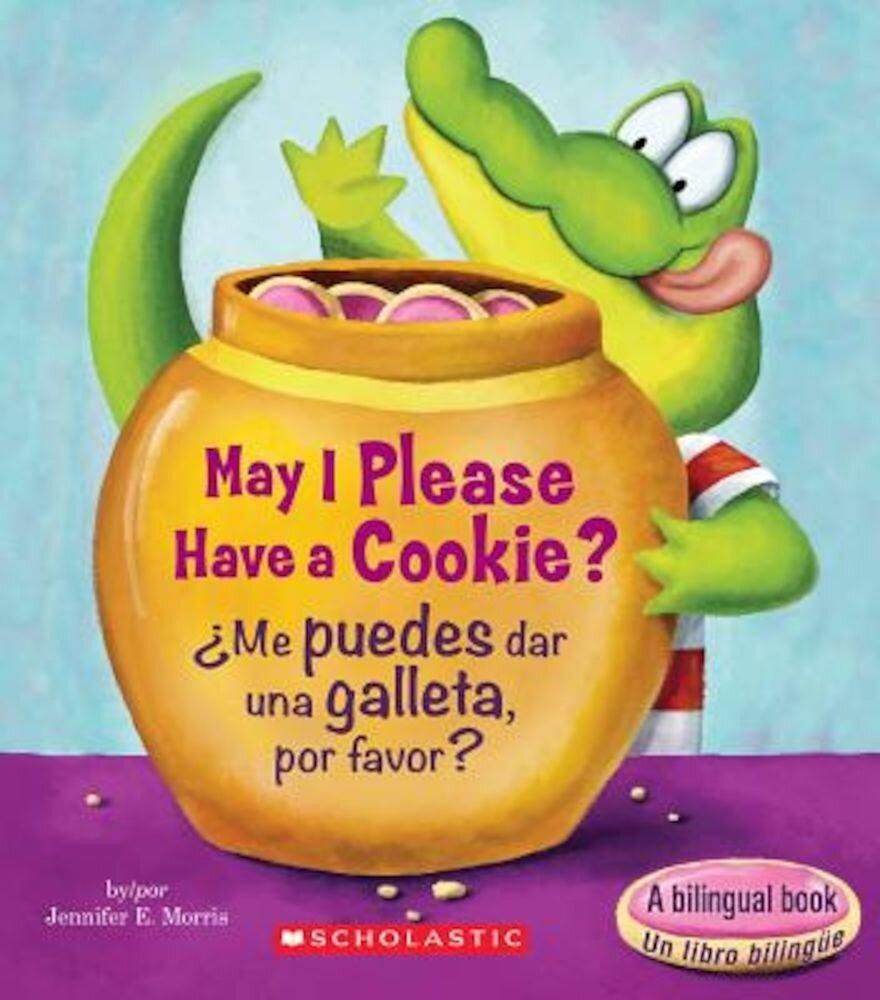 May I Please Have A Cookie?/Me Puedes Dar una Galleta, Por Favor?, Hardcover