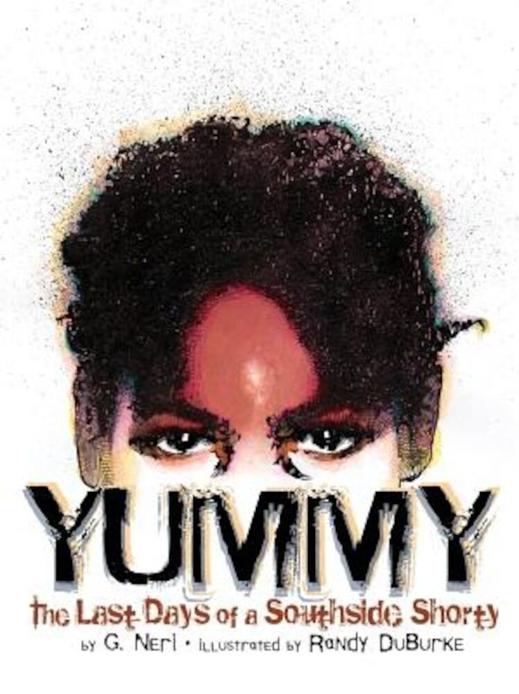 Yummy: The Last Days of a Southside Shorty, Paperback