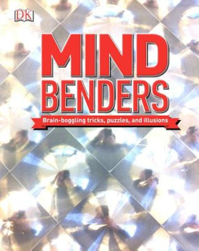 Mind Benders: Brain-Boggling Tricks, Puzzles, and Illusions, Hardcover