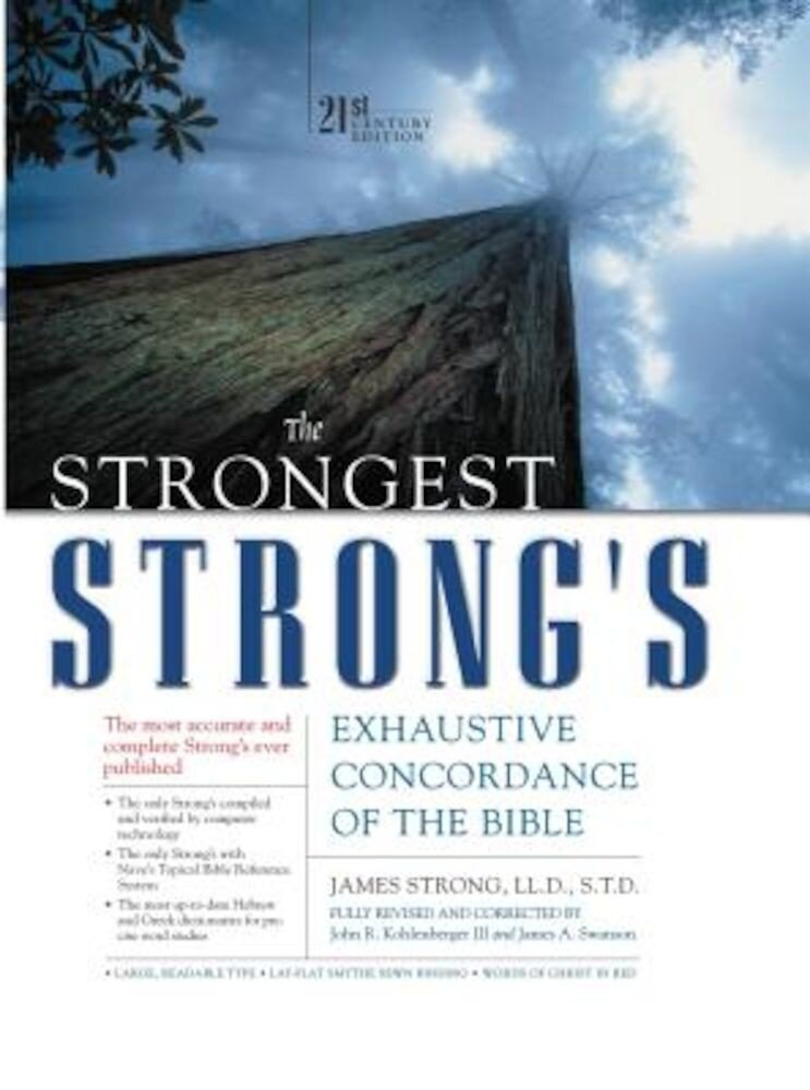 The Strongest Strong's Exhaustive Concordance of the Bible: 21st Century Edition, Hardcover