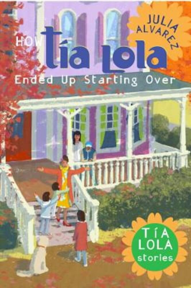 How Tia Lola Ended Up Starting Over, Paperback
