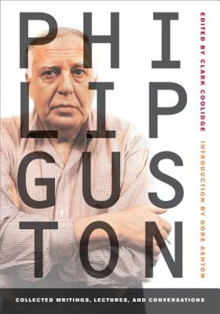 Philip Guston: Collected Writings, Lectures, and Conversations, Paperback