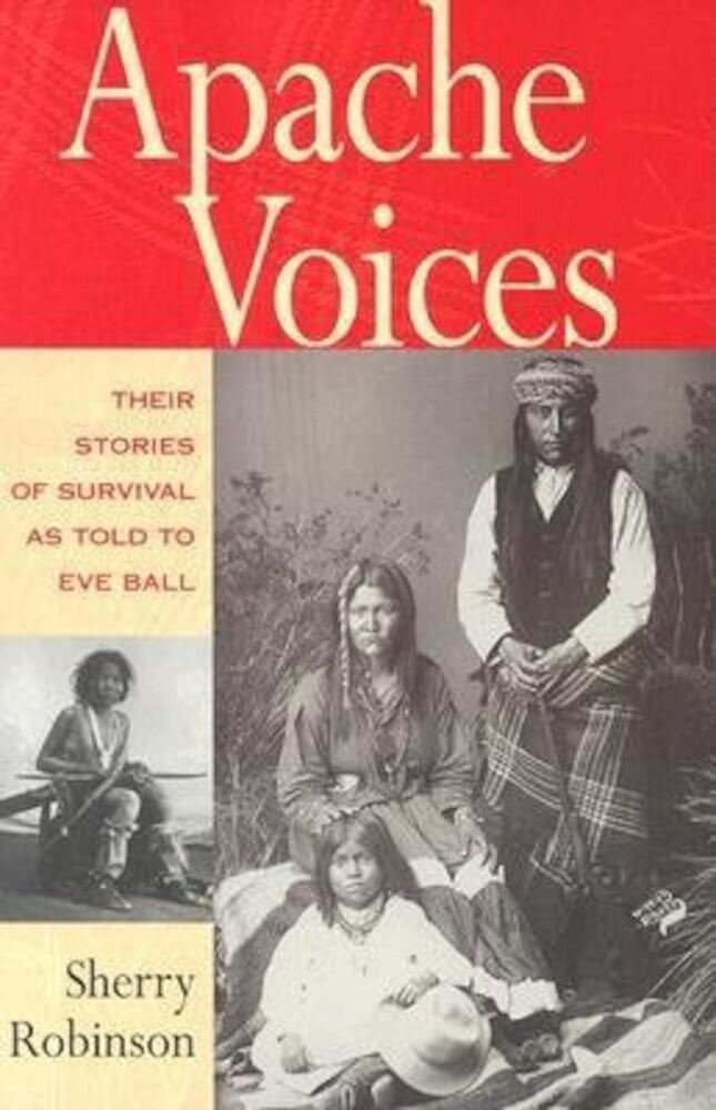 Apache Voices Their Stories of Survival as Told to Eve Ball, Paperback