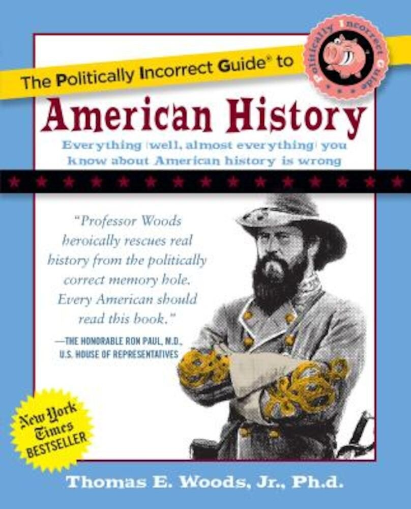 Politically Incorrect Guide to American History, Paperback