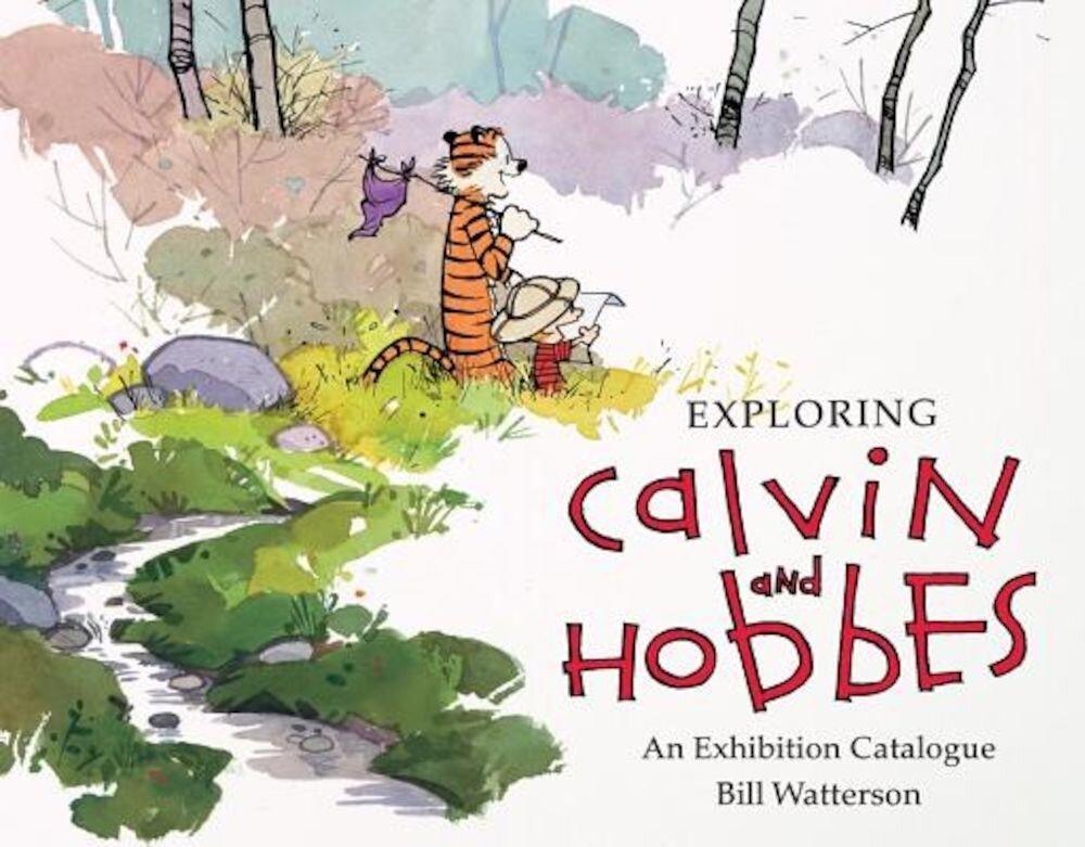 Exploring Calvin and Hobbes: An Exhibition Catalogue, Hardcover
