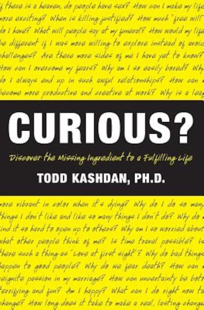 Curious?: Discover the Missing Ingredient to a Fulfilling Life, Paperback