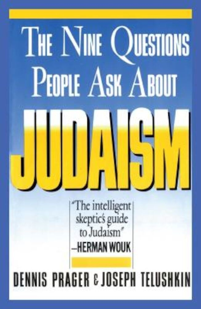 Nine Questions People Ask about Judaism, Paperback
