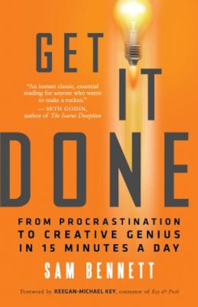 Get It Done: From Procrastination to Creative Genius in 15 Minutes a Day, Paperback