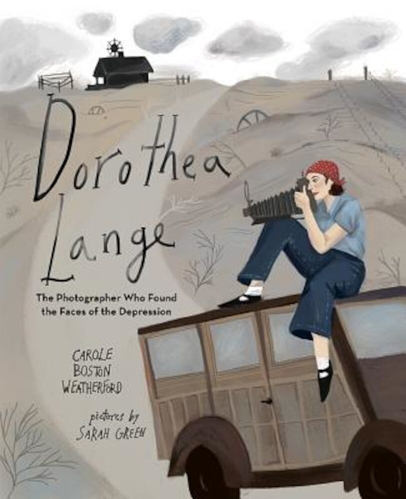 Dorothea Lange: The Photographer Who Found the Faces of the Depression, Hardcover