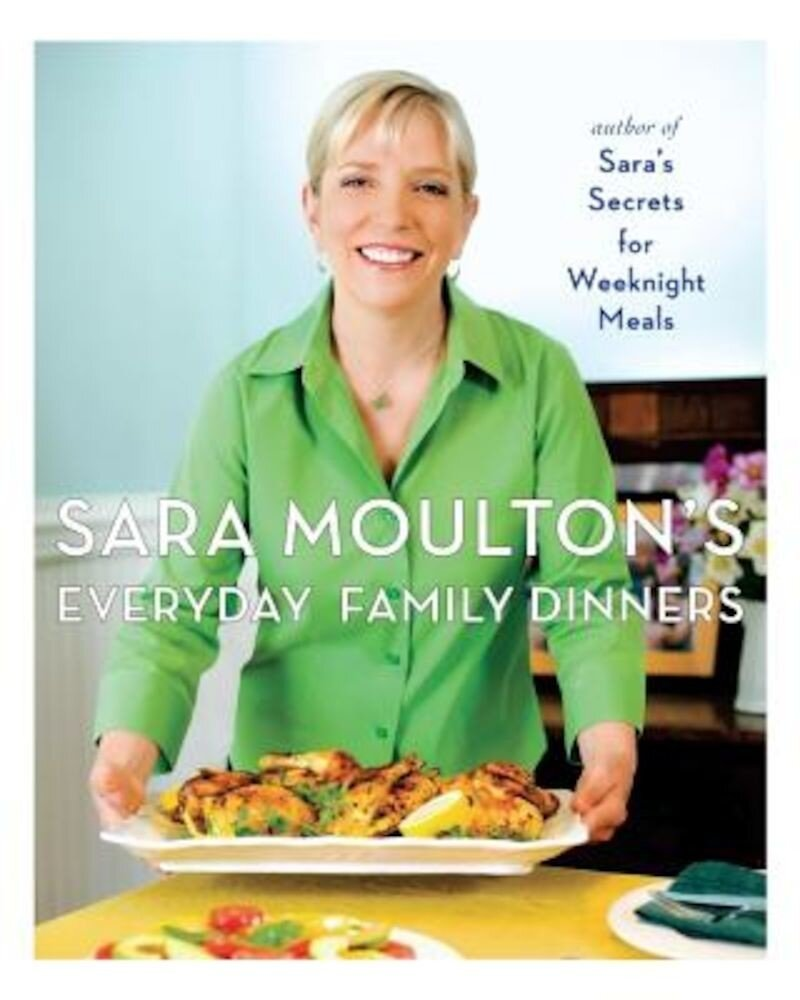Sara Moulton's Everyday Family Dinners, Hardcover