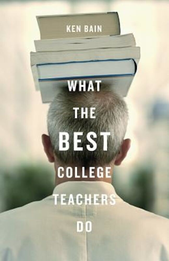 What the Best College Teachers Do, Hardcover