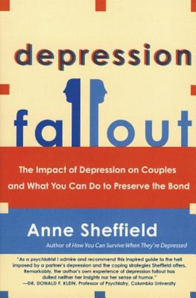 Depression Fallout: The Impact of Depression on Couples and What You Can Do to Preserve the Bond, Paperback