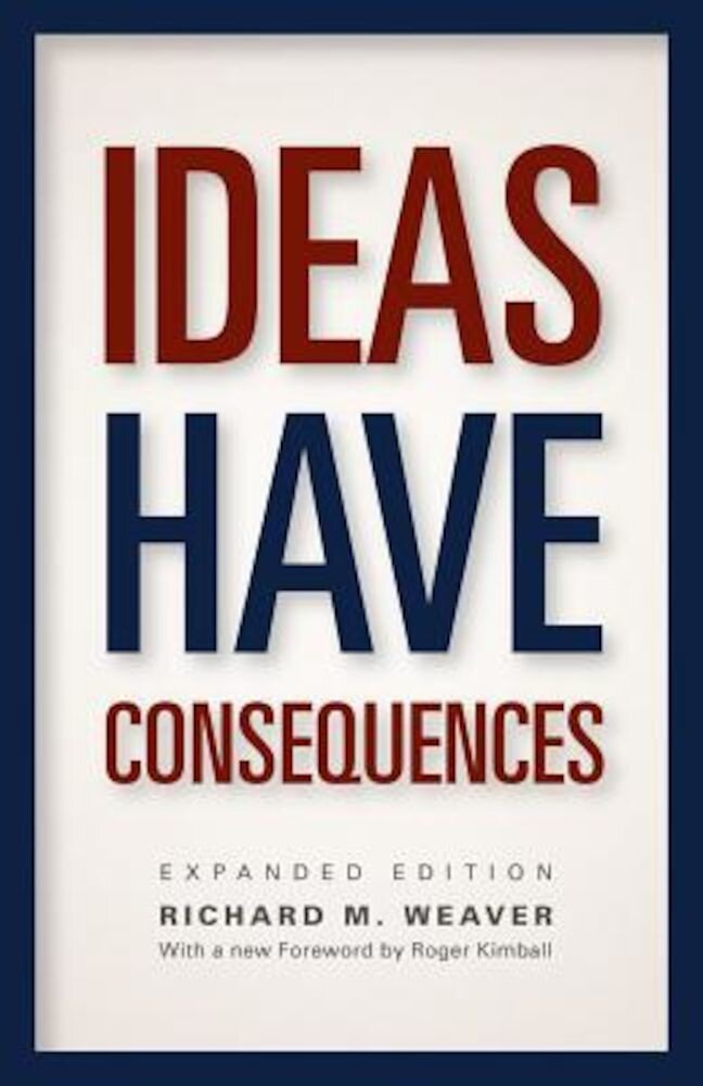 Ideas Have Consequences, Paperback