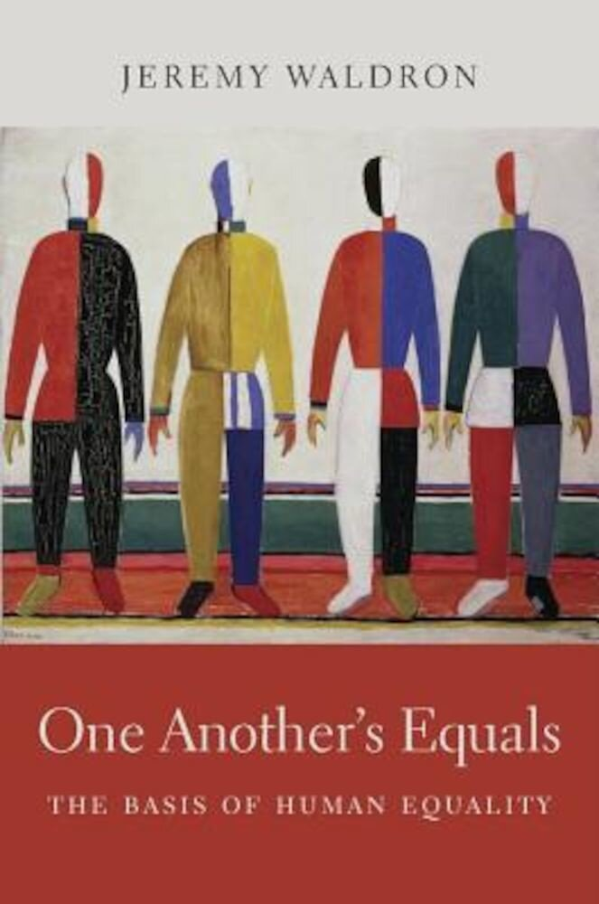 One Another's Equals: The Basis of Human Equality, Hardcover
