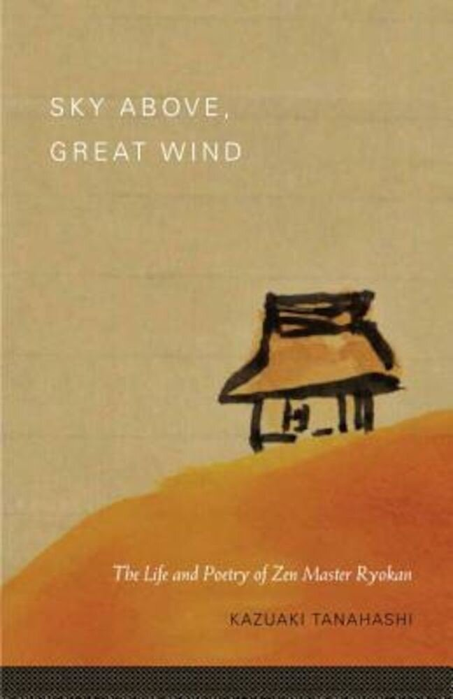Sky Above, Great Wind: The Life and Poetry of Zen Master Ryokan, Paperback