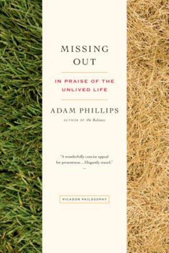 Missing Out: In Praise of the Unlived Life, Paperback