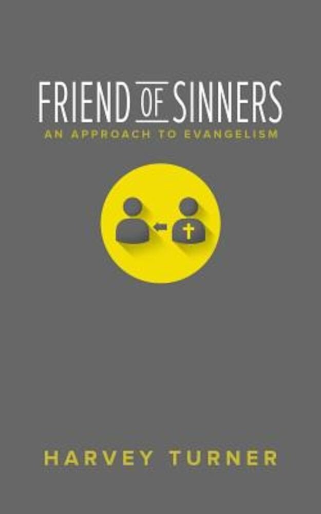 Friend of Sinners: An Approach to Evangelism, Paperback