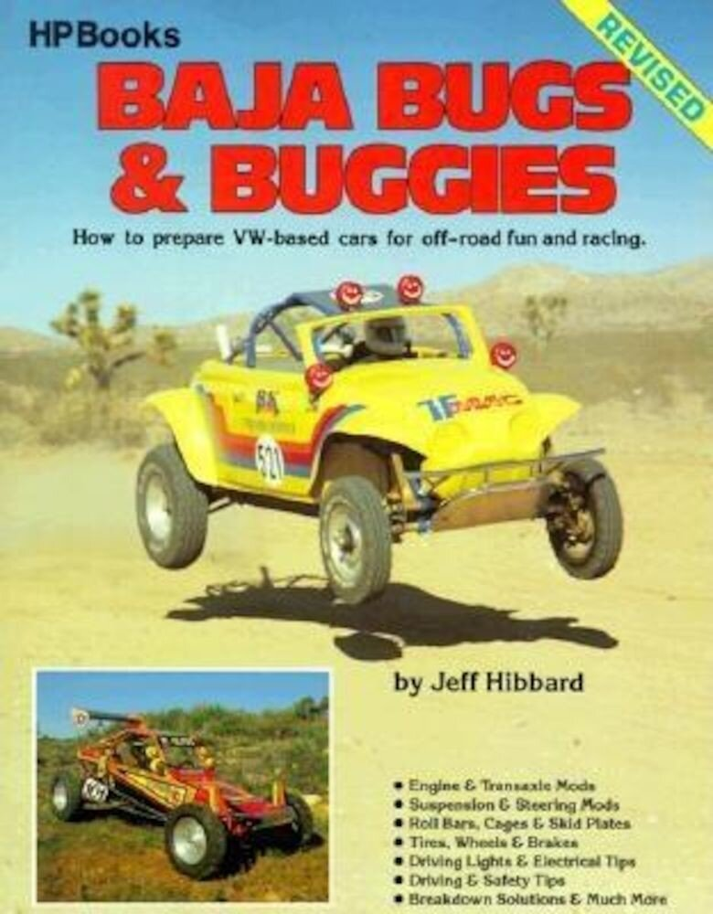 Baja Bugs & Buggies: How to Prepare VW-Based Cars for Off-Road Fun and Racing, Paperback