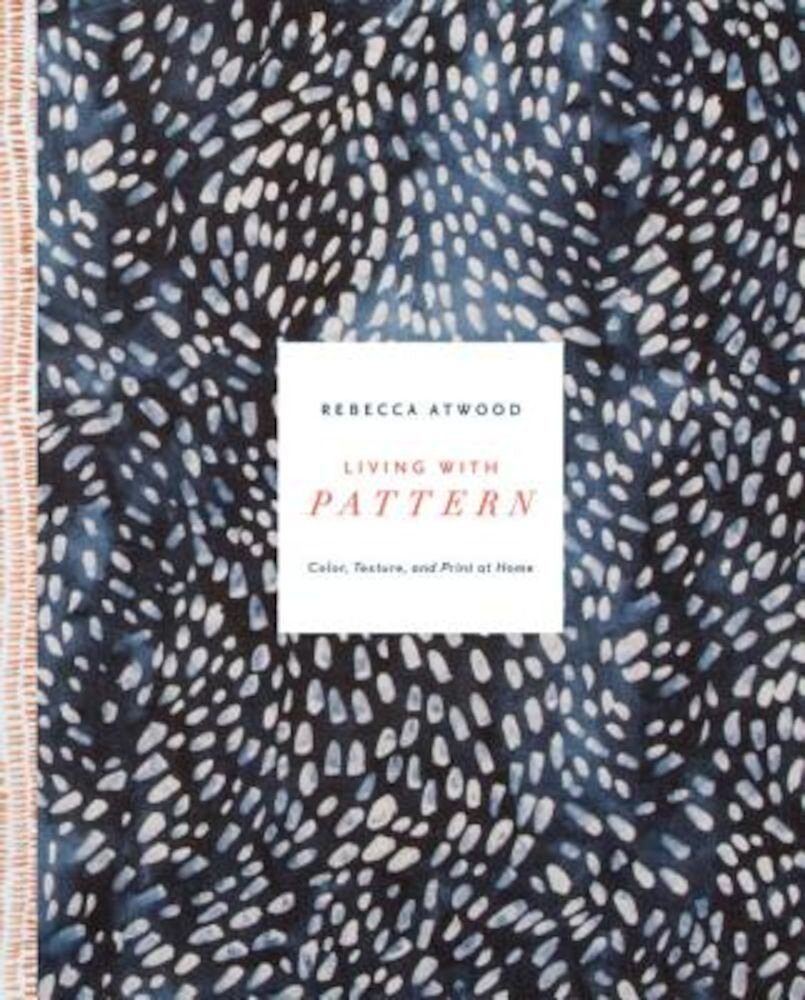 Living with Pattern: Color, Texture, and Print at Home, Hardcover