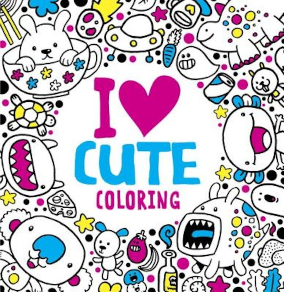 I Heart Cute Coloring, Paperback