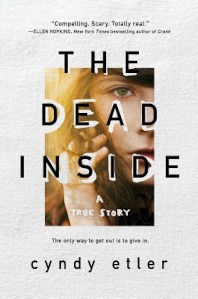 The Dead Inside: A True Story, Hardcover