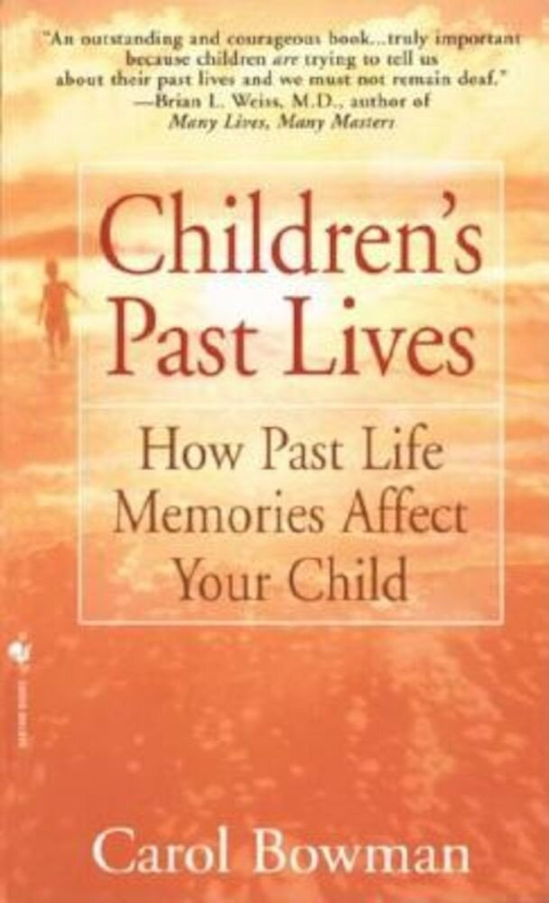 Children's Past Lives: How Past Life Memories Affect Your Child, Paperback