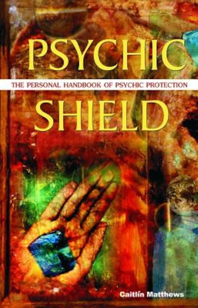 Psychic Shield: The Personal Handbook of Psychic Protection, Paperback
