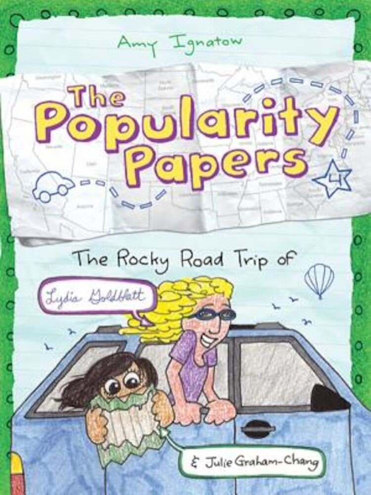 The Rocky Road Trip of Lydia Goldblatt & Julie Graham-Chang (the Popularity Papers #4), Hardcover