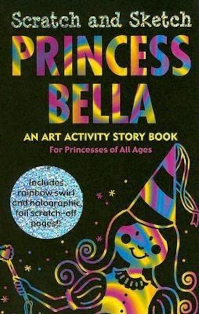 Princess Bella: An Art Activity Story Book for Princesses of All Ages [With Wooden Stylus Pencil], Hardcover