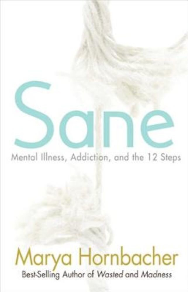 Sane: Mental Illness, Addiction, and the 12 Steps, Paperback