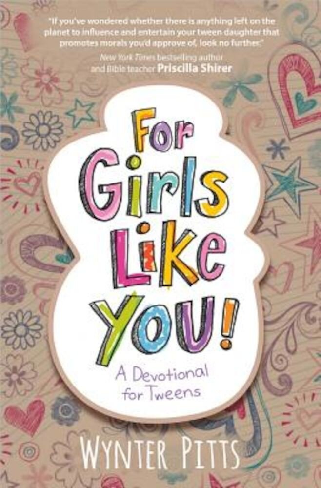 For Girls Like You: A Devotional for Tweens, Paperback