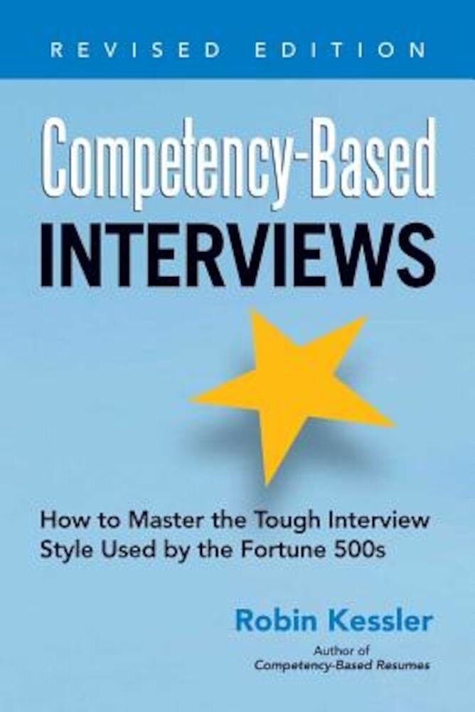 Competency-Based Interviews: How to Master the Tough Interview Style Used by the Fortune 500s, Paperback