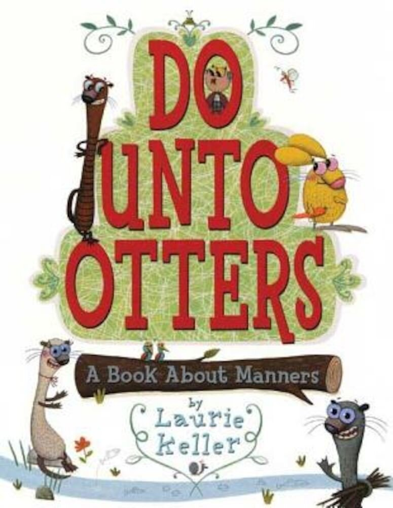 Do Unto Otters: A Book about Manners, Hardcover