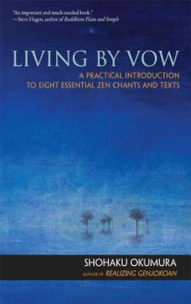 Living by Vow: A Practical Introduction to Eight Essential Zen Chants and Texts, Paperback