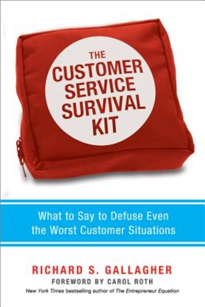The Customer Service Survival Kit: What to Say to Defuse Even the Worst Customer Situations, Paperback
